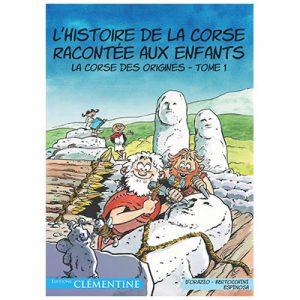 L'Histoire de la Corse racontée aux enfants - Tome 1- Lisa D'ORAZIO - Frédéric BERTOCCHINI - Michel ESPINOSA recto